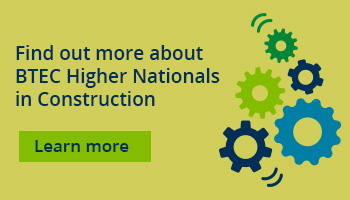 Learn more about BTEC HNs in Construction