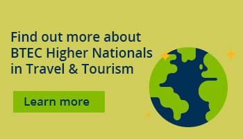 Learn more about BTEC HNs in Travel and Tourism